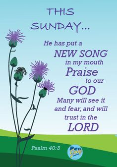 Bible verse image: Psalm - He has put a new song in my mouth, Praise to our God; Many will see it and fear, And will trust in the Lord. Blessed Sunday Morning, Blessed Sunday Quotes, Sunday Prayer, Sunday Morning Quotes, Morning Greetings Quotes, Morning Blessings, Morning Prayers, Sunday Wishes, Biblical Quotes