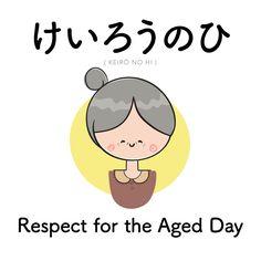 [193] けいろうのひ   keirō no hi   respect for the aged day Respect for the Aged Day (けいろうのひ) is a Japanese designated Public holiday celebrated annually to honor elderly citizens.