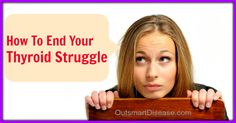 How To End Your Thyroid Struggle