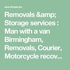 Removals & Storage services : Man with a van Birmingham, Removals, Courier, Motorcycle recovery