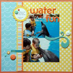 WATER FUN - Scrapbook.com