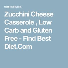 Zucchini Cheese Casserole , Low Carb and Gluten Free - Find Best Diet.Com