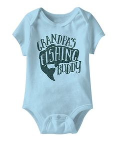 Love this Light Blue 'Grandpa's Fishing Buddy' Bodysuit - Infant on #zulily! #zulilyfinds