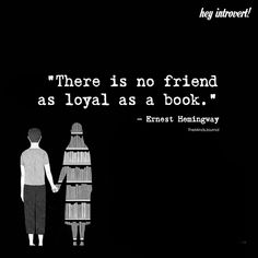There Is No Friend As Loyal As Book - https://themindsjournal.com/no-friend-loyal-book/