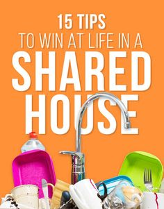 15 Tips To Win At Life In A Shared House - hope my new housemates are as great about this as my current ones