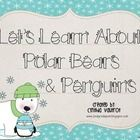 Let's Learn About Polar Bears and Penguins!  What a fun unit for students to use while learning important Common Core Reading Literature, Informati...