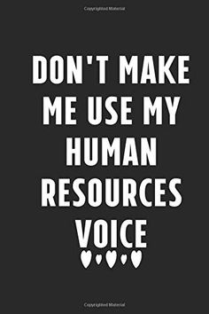 Don't Make Me Use My Human Resources Voice: 110 Pages inch Inspirational College Ruled Journal. Lined Notebook for Writing, Notes, Doodling and . Diary Or Notebook. The Notebook Quotes, Use Me, Creativity Quotes, Lined Notebook, Human Resources, The Voice, College, Notes, Inspirational