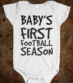 78d03d47b BABY S FIRST FOOTBALL SEASON - Get in my Closet - Skreened T-shirts