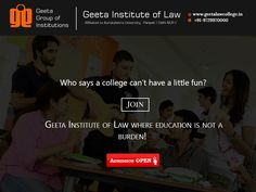 Studying is fun, not a burden! Join #GeetaInstituteofLaw Admissions open for BBA LLB, BA LLB, LLB and LLM courses. Apply Today! Visit: www.geetalawcollege.in or call-+91-9729970000 for details.