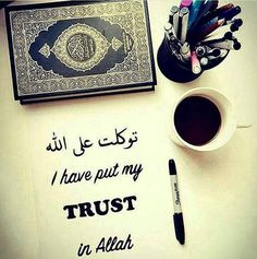 فَإِذَا عَزَمْتَ فَتَوَكَّلْ عَلَى اللَّهِ إِنَّ اللَّهَ يُحِبُّ الْمُتَوَكِّلِينَ Then when you have taken a decision, put your trust in Allah, certainly, Allah loves those who put their trust (in Him) Quran 3:159 Islamic Qoutes, Muslim Quotes, Allah Quotes, Quran Quotes, Allah Islam, Islam Quran, Ramadan Greetings, Quran Pak, Allah Love