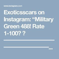 """Exoticsscars on Instagram: """"Military Green 488! Rate 1-100? 😍 ━━━━━━━━━━━━━━━━━━━━━━━━━━━━━━ #Ferrari #exoticsscars #Carswithoutlimits #Luxurycars #Cars_007 #Cargasm…"""""""