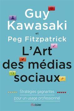L'art des médias sociaux - Guy Kawasaki & Peg Fitzpatrick