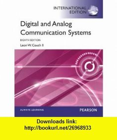 Digital  Analog Communication Systems (9780273774211) Leon W. Couch , ISBN-10: 0273774212  , ISBN-13: 978-0273774211 ,  , tutorials , pdf , ebook , torrent , downloads , rapidshare , filesonic , hotfile , megaupload , fileserve