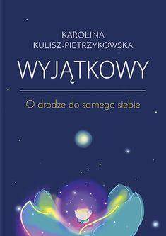 Wyjątkowy. O drodze do samego siebie - Karolina Kulisz-Pietrzykowska My Dream, Coaching, Anna, Movies, Movie Posters, Training, Films, Film Poster, Cinema