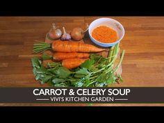 Carrot and Celery Soup   Vivi's Kitchen Garden - YouTube