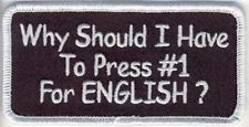 Why Should I Have To Press #1 For English Funny Motorcycle Biker Patch PAT-2032 in Collectibles, Transportation, Motorcycles | eBay