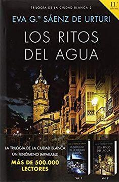 Los ritos del agua: Trilogía de La Ciudad Blanca 2 Autores Españoles e Iberoamericanos: Amazon.es: Eva García Sáenz de Urturi: Libros