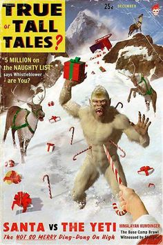 """turner-d-century: """"vintagegeekculture: """"Santa vs. the Yeti pulp cover. """" That would make a great Christmas movie. Santa Vs The Yeti by Alex Tomlinson. A reworking of one of Mr Tomlinson's old Foretean..."""