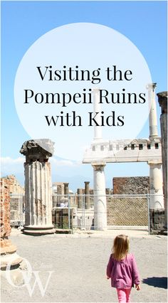 Visiting the #Pompeii ruins with #Kids