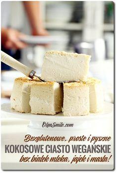 Ciasto wegańskie ala sernik w konsystencji i smaku, ale bez soi, bez dziwnych dodatków, tylko mąka kokosowa, mleko kokosowe