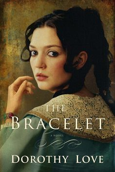 Dorothy Love - The Bracelet / #awordfromJoJo #ChristianFiction
