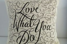"""""""Love What You Do"""" - Cushion by Lionheart on hellopretty.co.za"""