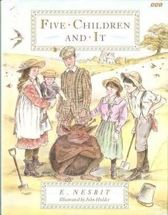 """E. Nesbit was a classic British children's author whose work inspired Edward Eager. This is her first book about the """"Five Children."""" Goodreads says: To Cyril, Anthea, Robert, Jane, and their baby brother, the house in the country promises a summer of freedom and play. But when they accidentally uncover an accident Psammead--or Sand-fairy--who has the power to make wishes come true, they find themselves having the holiday of a lifetime, sharing one thrilling adventure after another."""