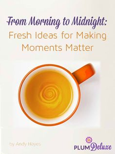 Expert Interview with Andy Hayes Of Plum Deluxe On Making Memorable Moments That Matter