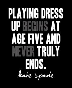 Dress up!   #quote #frase