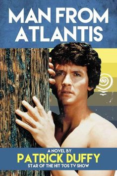 """Read """"Man from Atlantis"""" by Patrick Duffy available from Rakuten Kobo. Dive deeper than ever before and discover the origins of The Man from Atlantis. When TV unveiled the series Man. 70s Tv Shows, Old Shows, Great Tv Shows, Childhood Tv Shows, My Childhood Memories, Patrick Duffy, Mejores Series Tv, Image Film, Sci Fi Tv"""