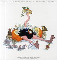 В честь Первого апреля - книга-шутка от Жиля Башле. Художник предлагает представить страусов главными героями известных сказок.