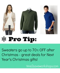 Get nice sweaters for pennies on the dollar when you shop after Christmas for next year's gifts!