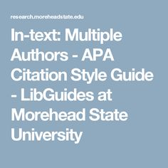 In-text: Multiple Authors - APA Citation Style Guide - LibGuides at Morehead State University