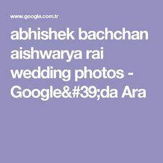 abhishek bachchan aishwarya rai wedding photos - Google'da Ara