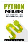 Free Kindle Book -  [Computers & Technology][Free] Python Programming: Learn Python Today! - Coding & Programming For Beginners (Java, Html, C++, Adwords, Programming C, , PHP, Website Design) Check more at http://www.free-kindle-books-4u.com/computers-technologyfree-python-programming-learn-python-today-coding-programming-for-beginners-java-html-c-adwords-programming-c-php-website-design/