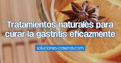 Tratamientos naturales para curar la gastritis eficazmente