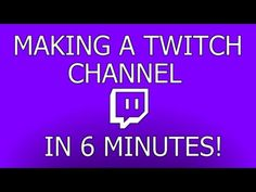 How to Start a Twitch Channel in 6 Minutes! - Coded Games