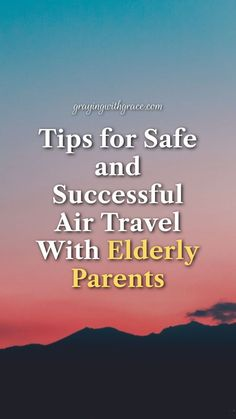 Aging Parents, Air Travel, No Worries, Stress, Tips, Psychological Stress, Counseling