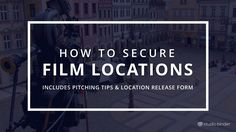 How to Secure Film Locations with Free Location Release Form Template - StudioBinder - Featured