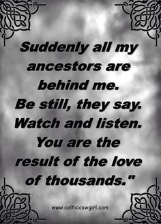 Suddenly all my ancestors are behind me. Genealogy Quotes, Family Genealogy, Family History Quotes, Family Tree Research, Family Roots, My Ancestors, Before Us, Poems, Sayings