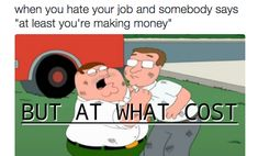 Friends tell you to look on the bright side…   21 Photos That Are Way Too Real For People Who Hate Working