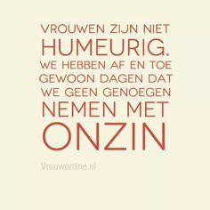 #vrouwen #humeurig #spreuken