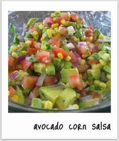 Avacado Corn Salsa...my mom pretty much makes the same thing with Mango too! It's delicious!