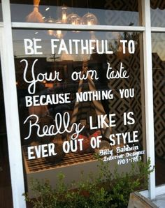 """Be faithful to your own taste, because nothing you really like is ever out of style."" Favorite Things Friday -"