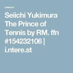 Seiichi Yukimura The Prince of Tennis by RM. ffn #154232106 | i.ntere.st