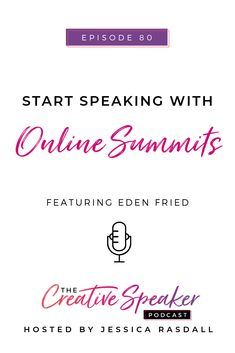 Ep Start Speaking with Online Summits (ft. Eden Fried) — The Public Speaking Strategist Business Stories, Business Advice, Online Business, Leadership Tips, Leadership Development, Personal Development, Content Marketing Strategy, Email Marketing, Starting A Podcast