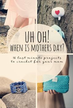 Quick projects good for Mothers Day