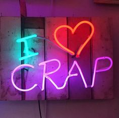I <3 crap | neon