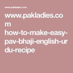 www.pakladies.com how-to-make-easy-pav-bhaji-english-urdu-recipe