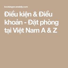Điều kiện & Điều khoản - Đặt phòng tại Việt Nam A & Z